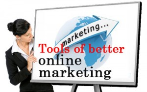 Tools of better online marketing