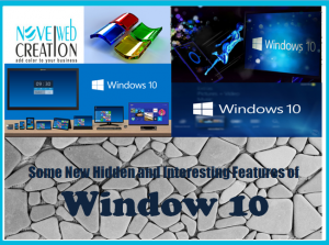 Some New Hidden and Interesting Features of Window 10