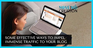 Some-Effective-Ways-to-Impel-Immense-Traffic-to-Your-Blog