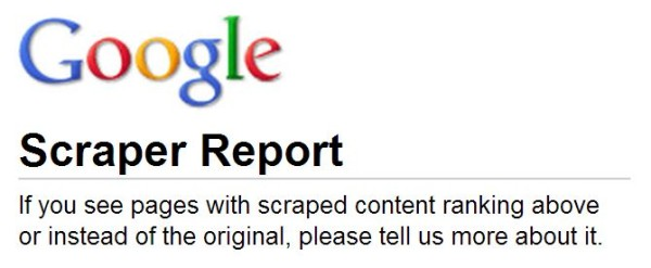 With the new tool of Google - Report high ranking scraped content