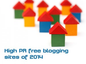 High PR free blogging sites of 2014