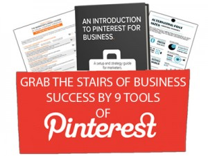 Grab the stairs of Business success by 9 tools of pinterest