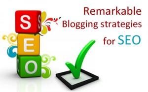 Remarkable Blogging strategies for SEO
