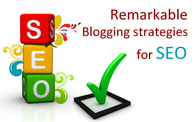 Remarkable Blogging strategies for SEO