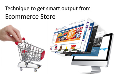 Technique to get smart output from Ecommerce Store