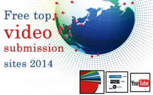 Free top video submission sites 2014