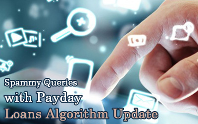 Spammy Queries with Payday Loans Algorithm Update
