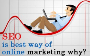 SEO is best way of online marketing why?