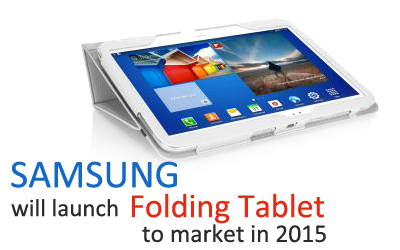 Samsung will launch folding tablet to market in 2015