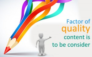 Factor of quality content is to be consider