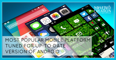Most popular mobile platform tuned for up-to-date version of android
