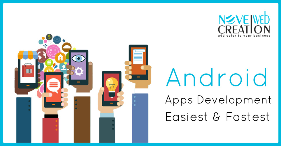 Android Apps Development: Easiest & Fastest
