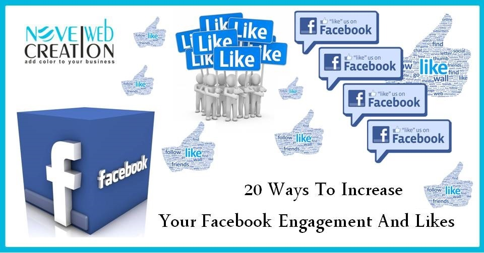 20 Ways To Increase Your Facebook Engagement And Likes