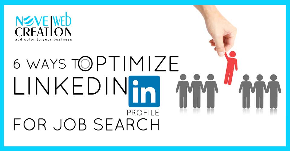 6 Ways to Optimize Your LinkedIn Profile For job Search