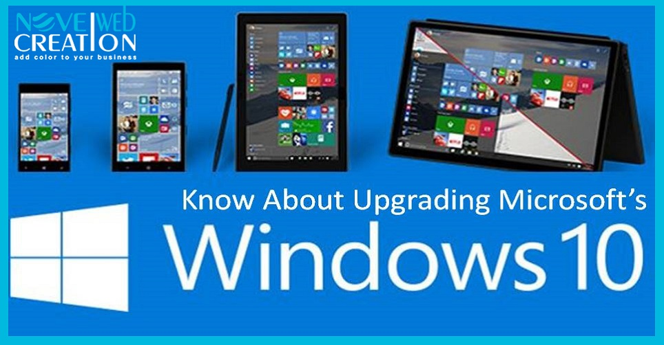 Know about Upgrading Microsoft's Windows 10