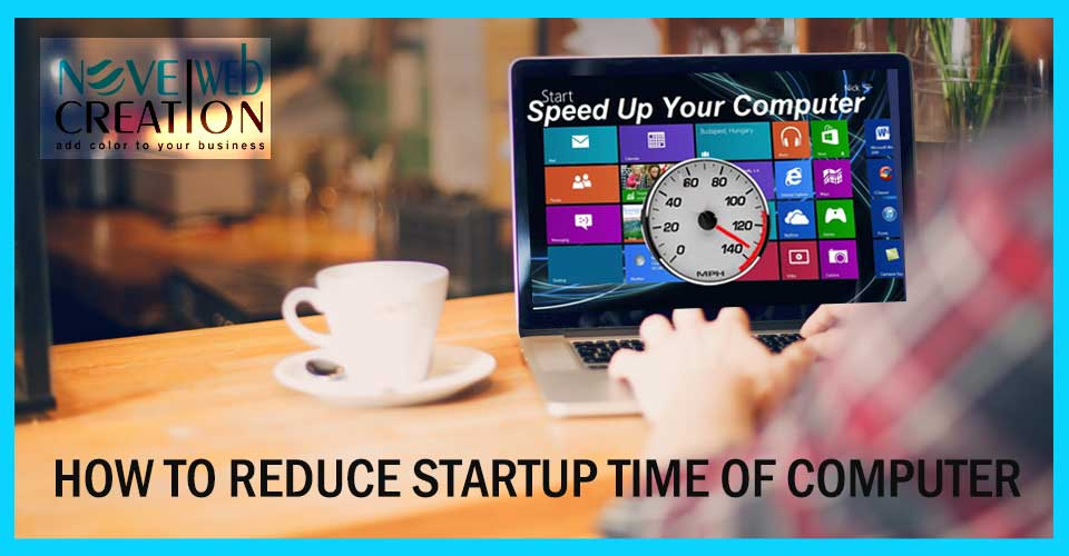 How to Reduce Startup Time of Computer