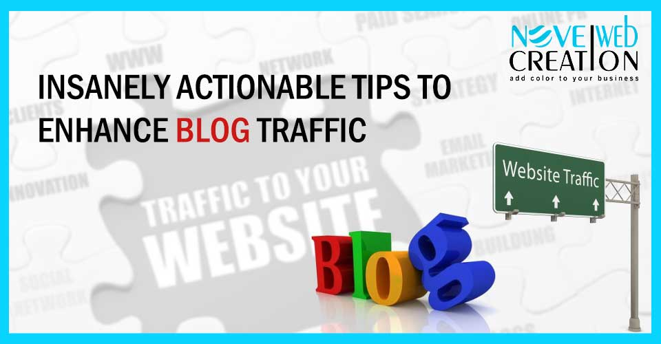 Insanely-Actionable-Tips-to-Enhance-Blog-Traffic