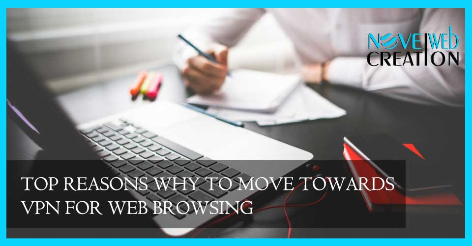Top-Reasons-why-to-Move-Towards-VPN-for-Web-Browsing