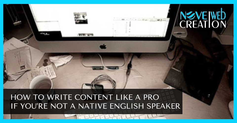 How-to-Write-Content-like-a-Pro-if-you-are-Not-a-Native-English-Speaker