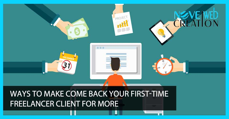 ways-to-make-come-back-your-first-time-freelancer-client-for-more