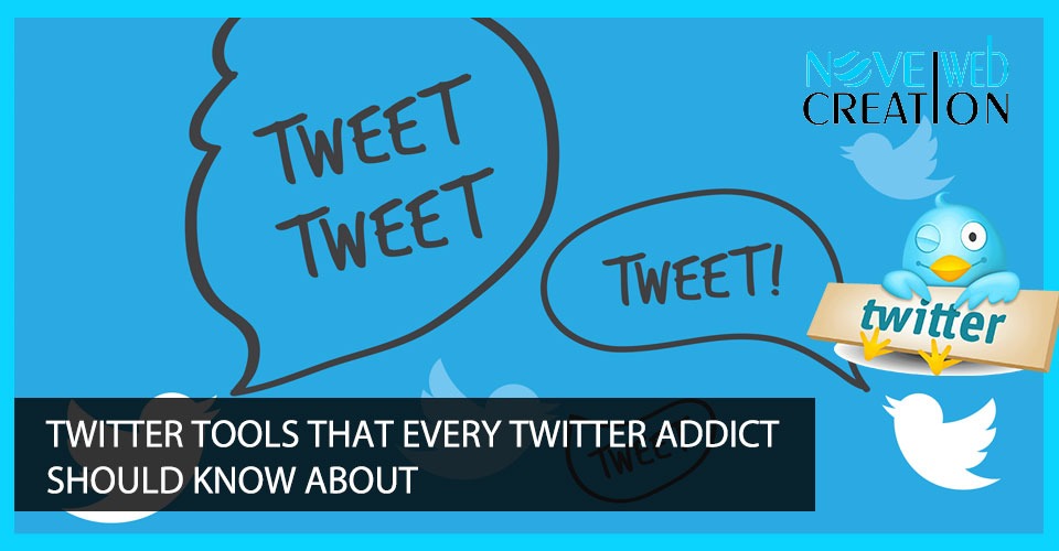 Twitter Tools That Every Twitter Addict Should Know About