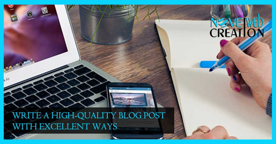Write a High-Quality Blog Post with Excellent Ways
