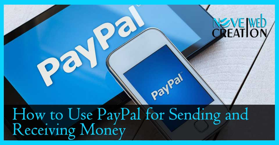 How to Use PayPal for Sending and Receiving Money