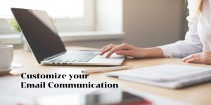 Customize your Email Communication