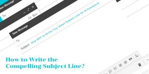 How to Write the Compelling Subject Line