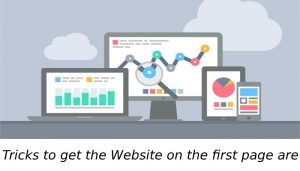 Tricks to get the Website on the first page are