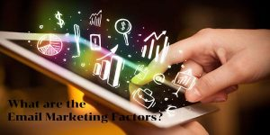 What are the Email Marketing Factors