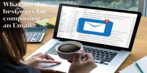 What are the best ways for composing an Email