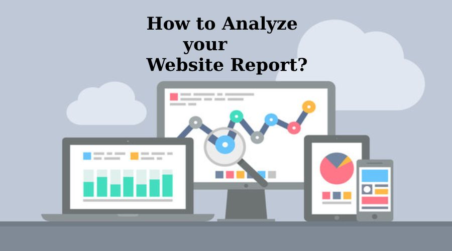 How to Analyze your Website Report