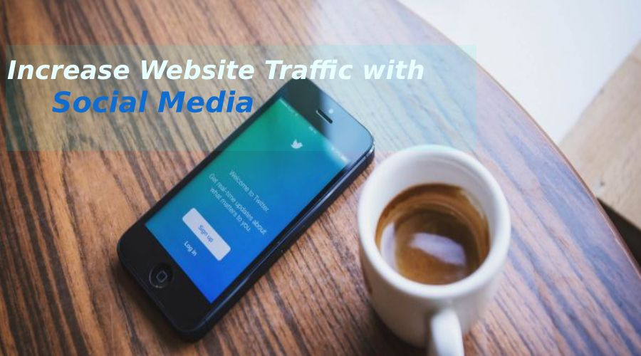 Increase your website traffic with social media