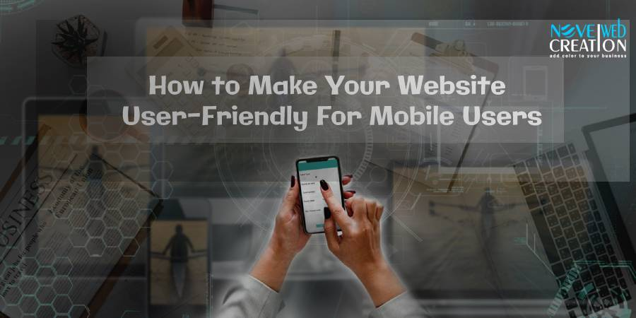 How to Make Your Website User-Friendly For Mobile Users (1)