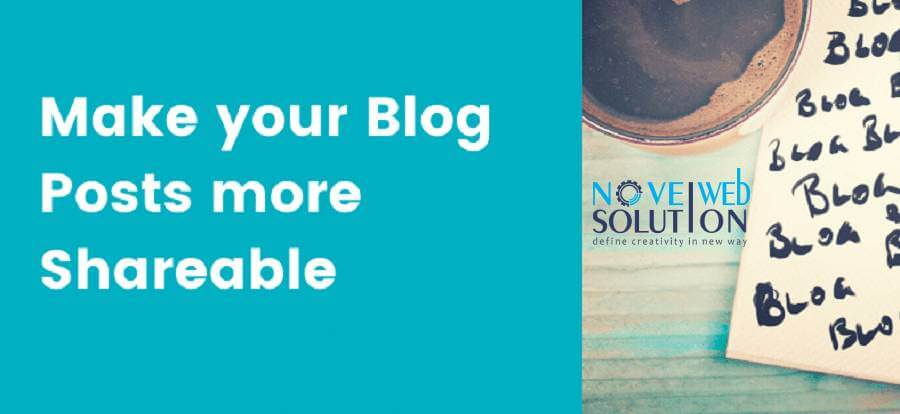 Know How to Improve the Shareability of Your Blog Post
