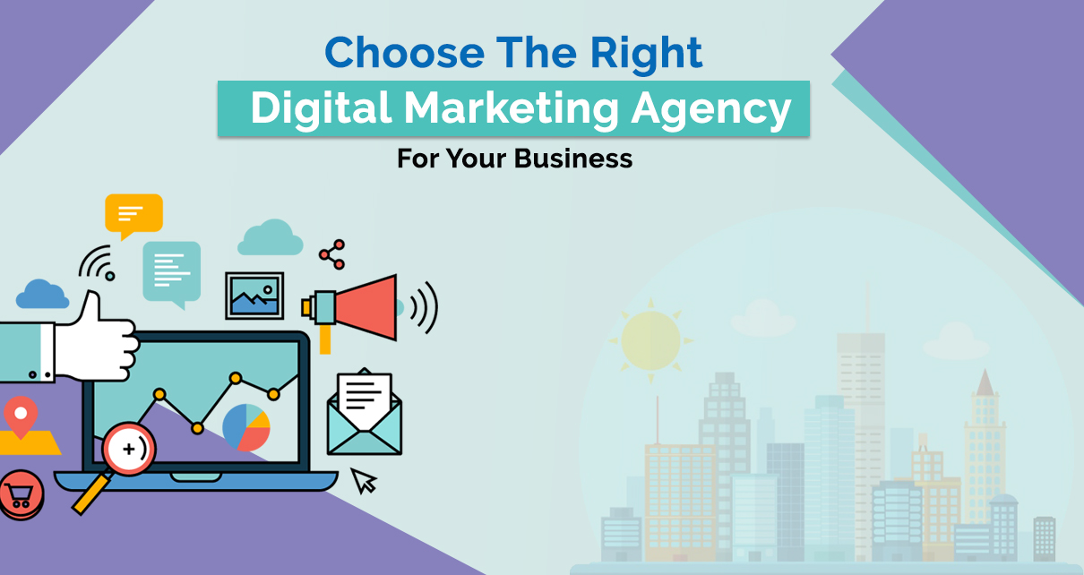 How to Select the Best Digital Marketing Agency for your Business